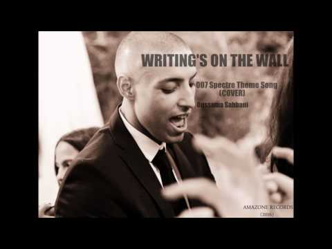 Writing's On The Wall - Oussama Sahbani (007 Spectre Theme Song Cover)