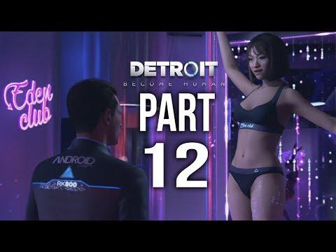 DETROIT BECOME HUMAN  Gameplay Walkthrough Part 12   EDEN CLUB