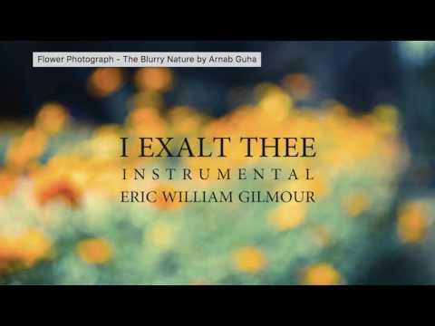 I Exalt Thee - Instrumental