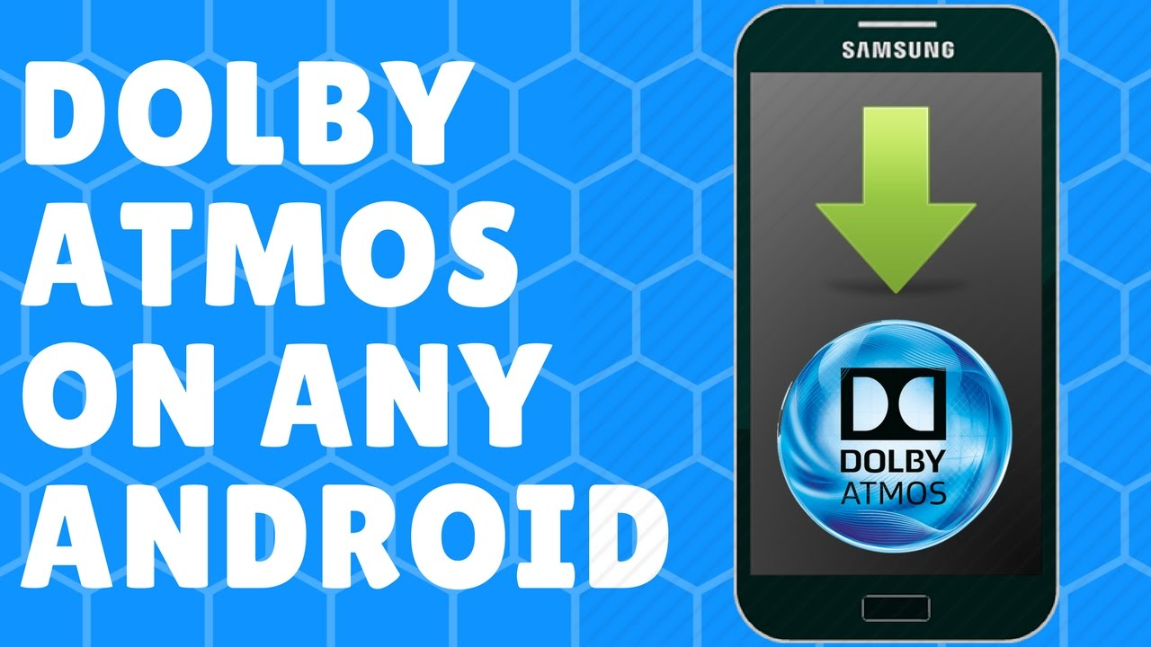 How To Get Dolby Atmos On Android! | No Root | Easy!
