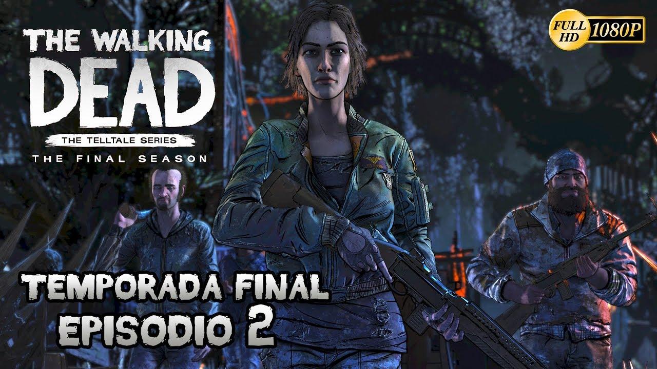 The Walking Dead: The Final Season - Temporada 4 Episodio 2 Que sufran los  niños | Gameplay Español