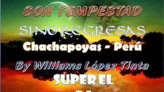 EL CHOLO MACHO Y SON TEMPESTAD - SI NO REGRESAS (JULIO 2010)