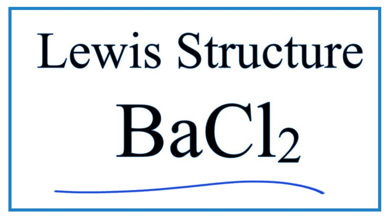 How to Draw the    Lewis       Dot    Structure for BaCl2  Barium