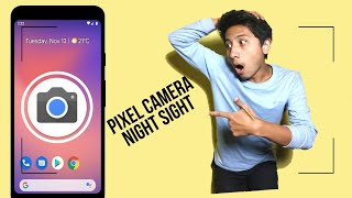 Download Pixel 3 Night Sight Mode On Redmi Note 5 Pro Or Any