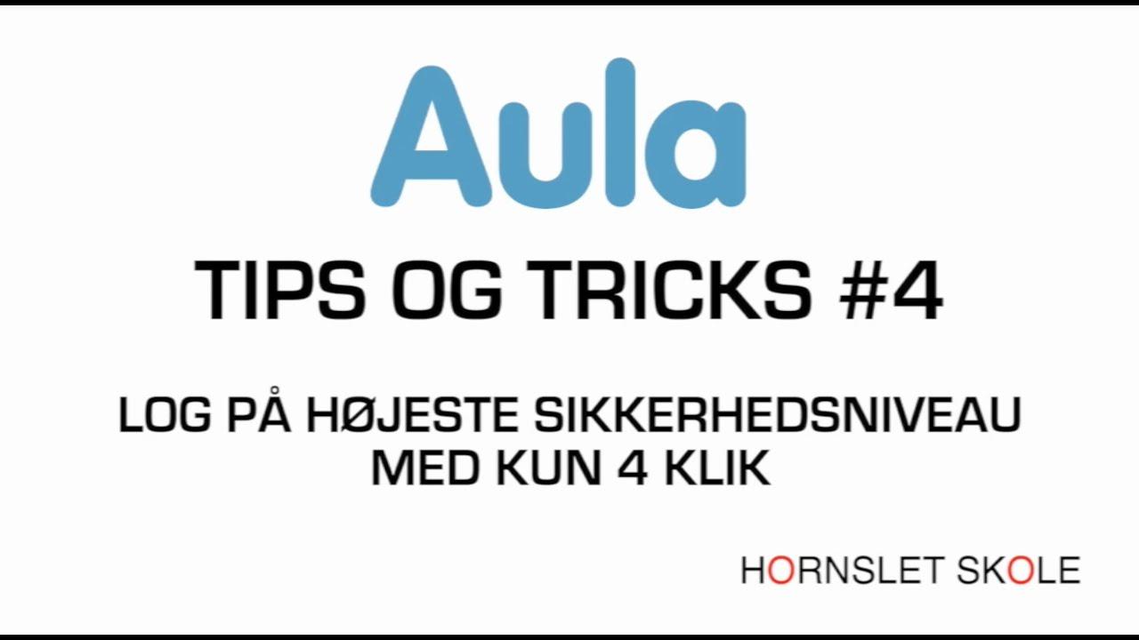 AULA tips og tricks #4