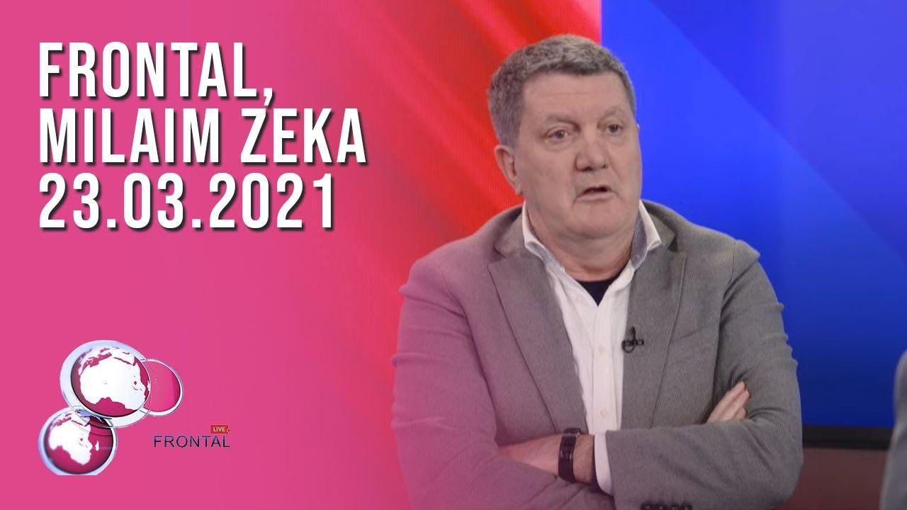 FRONTAL, Milaim Zeka - 23.03.2021
