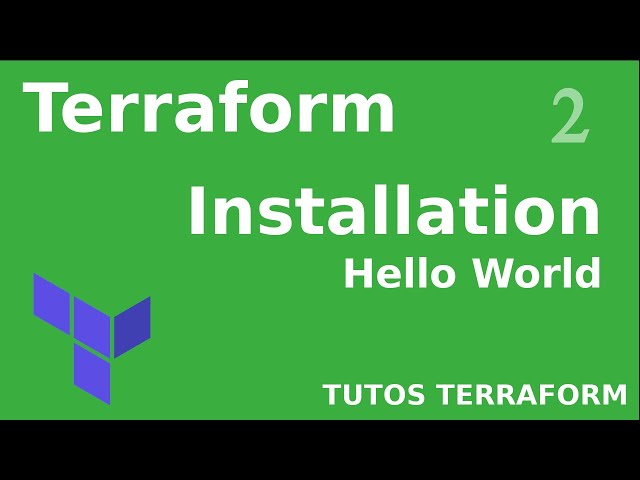TERRAFORM - 2. INSTALLATION ET HELLO WORLD