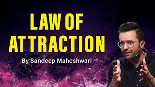 Law of Attraction - By Sandeep Maheshwari   Hindi
