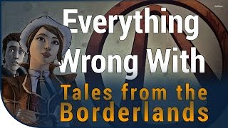Game Sins | Everything Wrong With Tales From The Borderlands