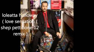 loleatta holloway ( love sensation ) shep pettibone  12 remix