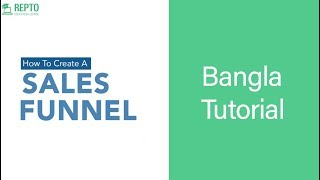 Sales Funnel : Basic to Advanced | Importance of Sales Funnel | Bangla Tutorial
