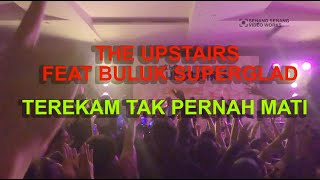 The Upstairs feat Buluk Superglad - Terekam tak pernah mati