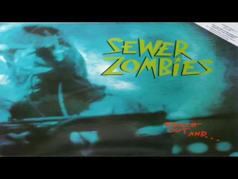 Sewer Zombies - Reach Out And (Full Album)
