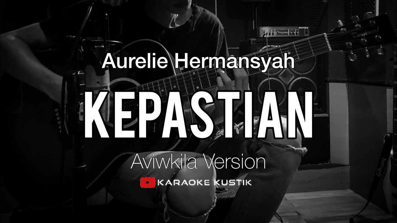Aurelie Hermansyah - Kepastian (Akustik Karaoke) Aviwkila Version | Tanpa Vocal/Backing Track