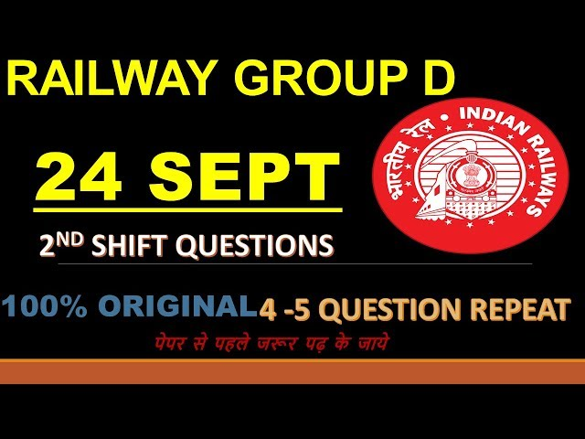 24 SEPTEMBER  SHIFT 2 RAILWAY GROUP D  ALL QUESTIONS ASKED