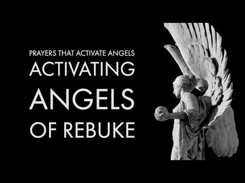 Activating Angels of Rebuke | Prayers That Activate Angels