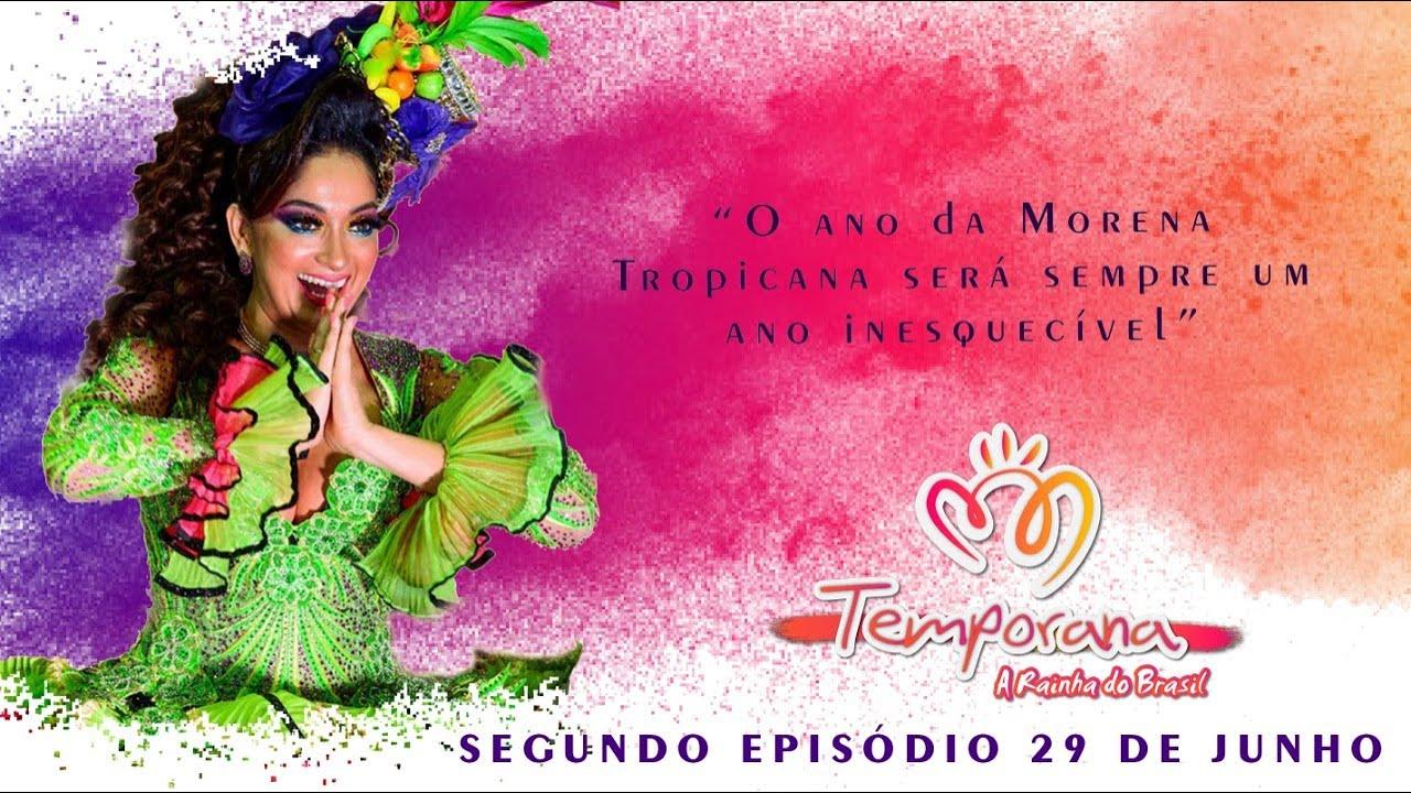 2° Episódio  Temporana - A Rainha do Brasil