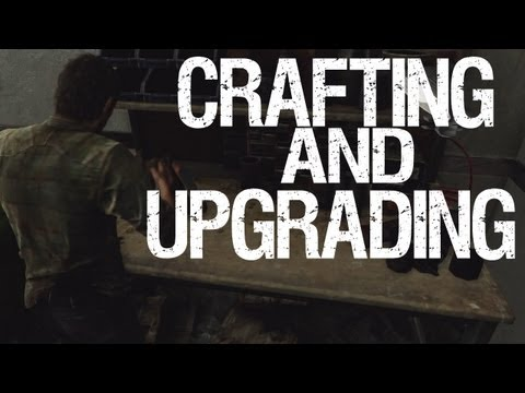 The Last Of Us - Crafting And Upgrading Guide And Let's Gear Up Trophy
