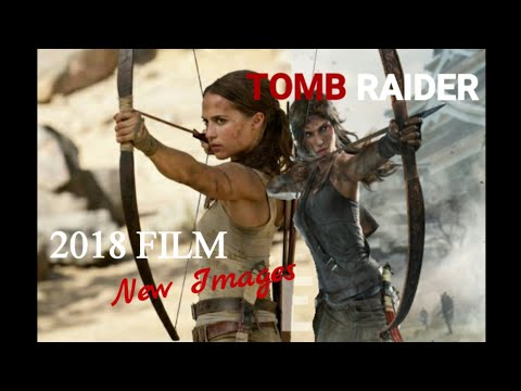 TOMB RAIDER 2018 Film New Images