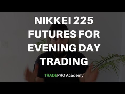 Nikkei 225 Futures for Evening Day Trading Profits