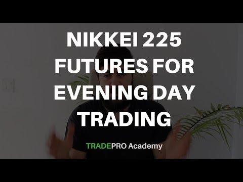 Nikkei 225 Futures for Evening Day Trading Profits - YouTube
