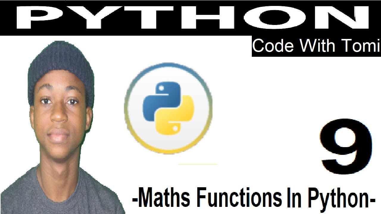 Python Tutorial For Beginners 9 - Maths Functions In Python