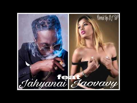 JAHYANAI feat JAOVAVY _ REMIX DANCEHALL by * DJ TuP*