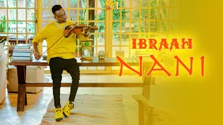 Ibraah - Nani (Official Music Video) Sms SKIZA 5430576 to 811