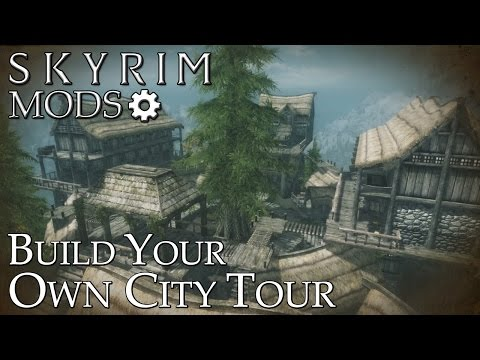 Skyrim Mods: Build Your Own City Tour & Update