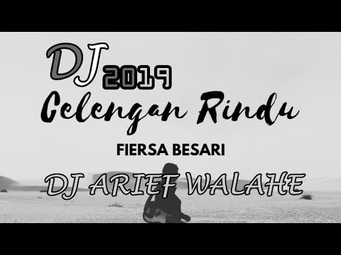 Dj Celengan Rindu Fiersa Besari 2019 By Dj Arief Walahe