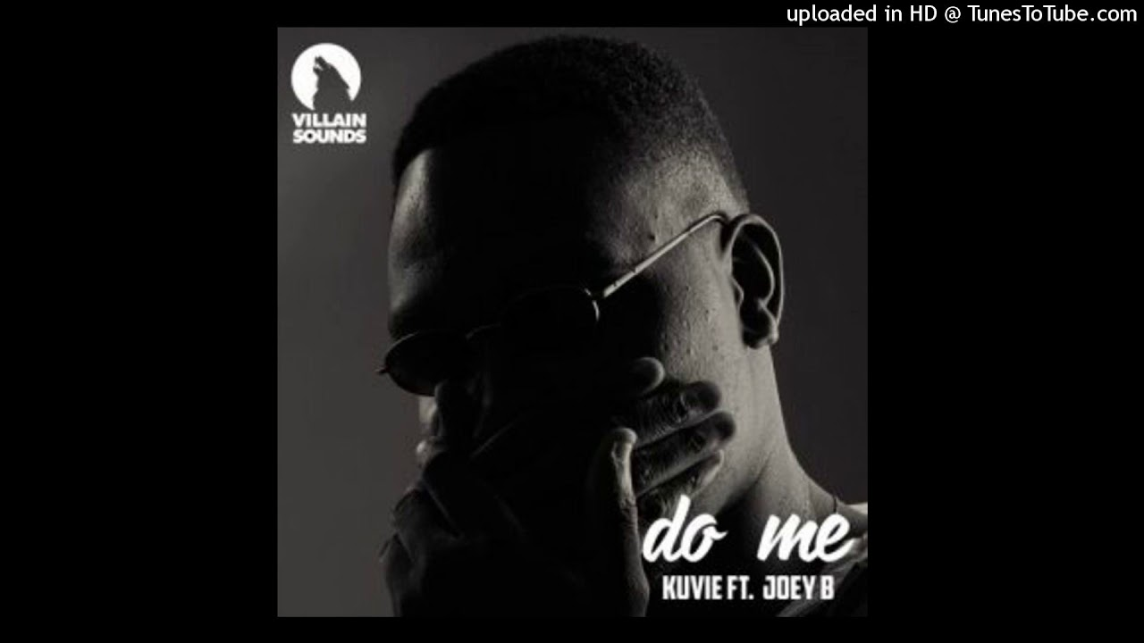 Download Kuvie Ft Joey B Do Me