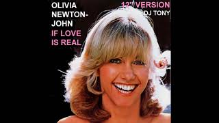 Olivia Newton John If Love Is Real 12 Version DJ Tony