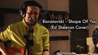 Baranovski - Shape Of You (Ed Sheeran Cover)