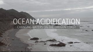 Ocean Acidification - Changing Waters On The Oregon Coast