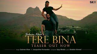Salman Khan ka naya gana #tere bina | Tere Bina Teaser | Salman Khan | Jacqueline Fernandez |