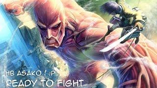 Shingeki No Kyojin AMV Ready To Fight Roby Fayer Ft Tom Gefen