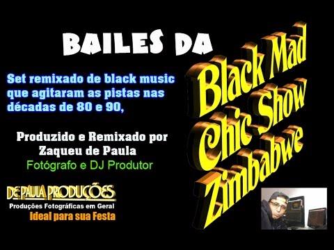 Bailes da Black Mad, Chic Show, Zimbabwe e Kaskastas by Zaqueu de Paula