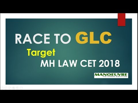 MH LAW-CET 2018 - RACE TO GLC BY MANOEUVRE