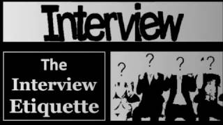 Interview Training - The Interview Etiquette (How to Dress and Act in an Interview)