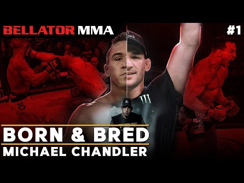 BORN & BRED: Michael Chandler | Bellator MMA