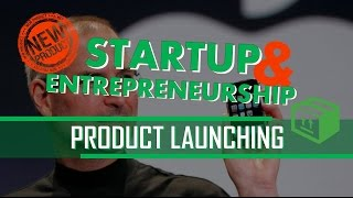 04. Startup & Entrepreneurship: Product Launching