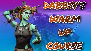 THE *BEST* FORTNITE WARM UP COURSE EVER!!! (DABBSY'S WARM UP COURSE EDIT/AIM/BUILD)