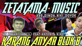 ZETATAMA MUSIC - ARR MR DINDA KIKI DOYOK LIVE KARANG ANYAR BLOK B