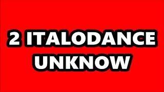 2 ITALODANCE UNKNOW