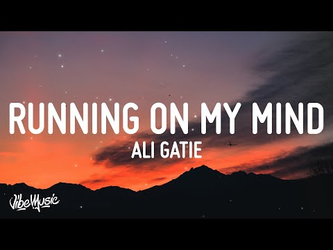 Ali Gatie - Running On My Mind (Lyrics)