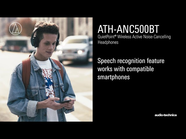 ATH-ANC500BT Overview   QuietPoint® Wireless Active Noise-Cancelling Headphones