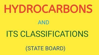 Hydrocarbon & its classification for Class XI Science in marathi