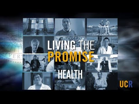 Living the Promise: Health at University of California Riverside