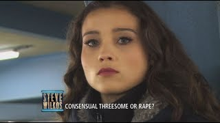 Was This Threesom Consensual? (The Steve Wilkos Show)