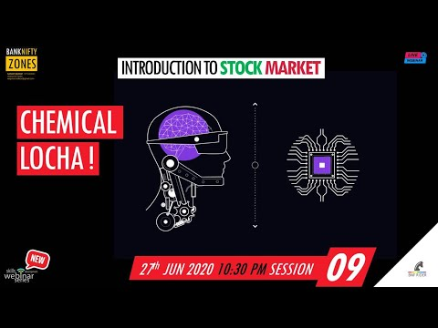 Session 09 - Handling Chemical Reaction in Stock Market  (Introduction to Stock Market)